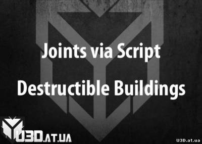 Joints via Script - Destructible Buildings
